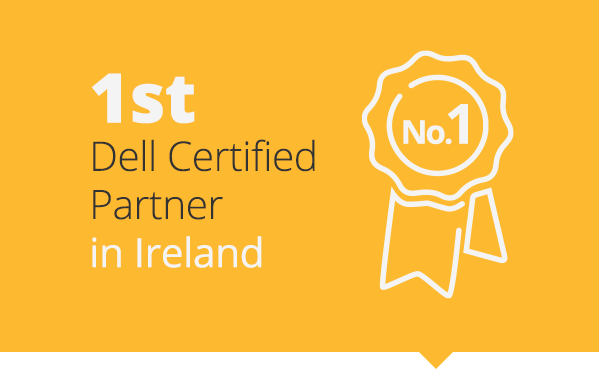 1st certified Dell partner in Ireland